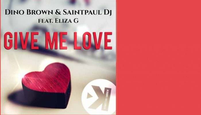 Give me love - Dino Brown&sainpaul dj feat eliza g
